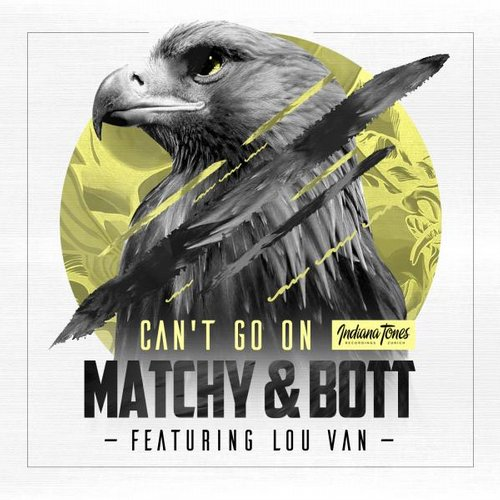 Matchy & Bott & Lou Van - Can't Go On [IT068]